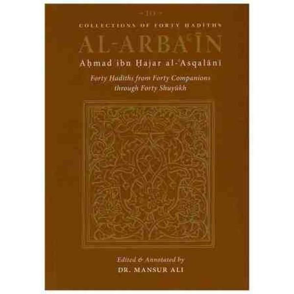 Al - Arbain 10 : Ahmad ibn Hajar al - Asqalani