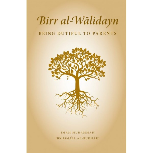 Birr al-Walidayn - Being Dutiful to Parents