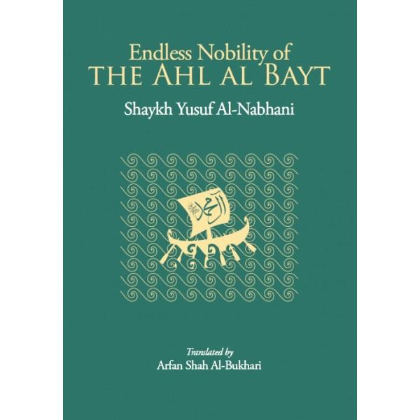 Endless Nobility of The Ahl Al Bayt