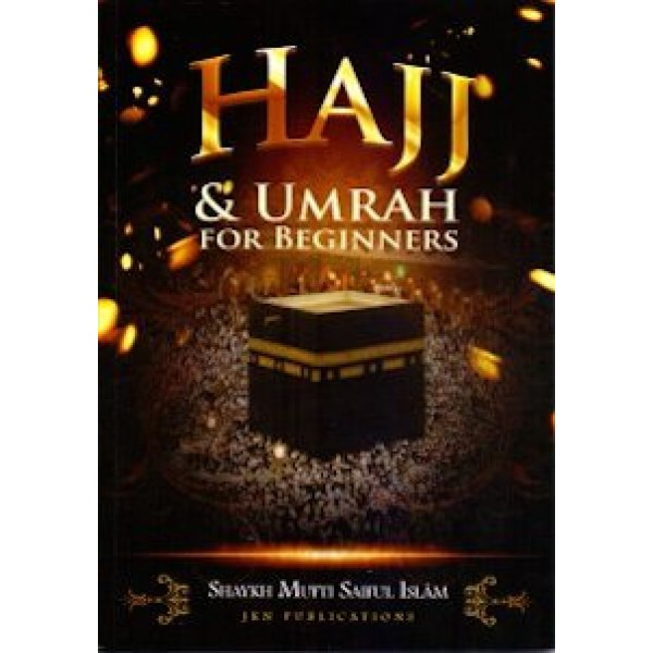 Hajj & Umrah for Beginners