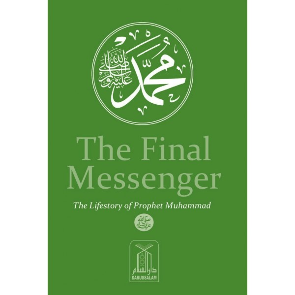The Final Messenger (The Lifestory of Prophet Muhammad