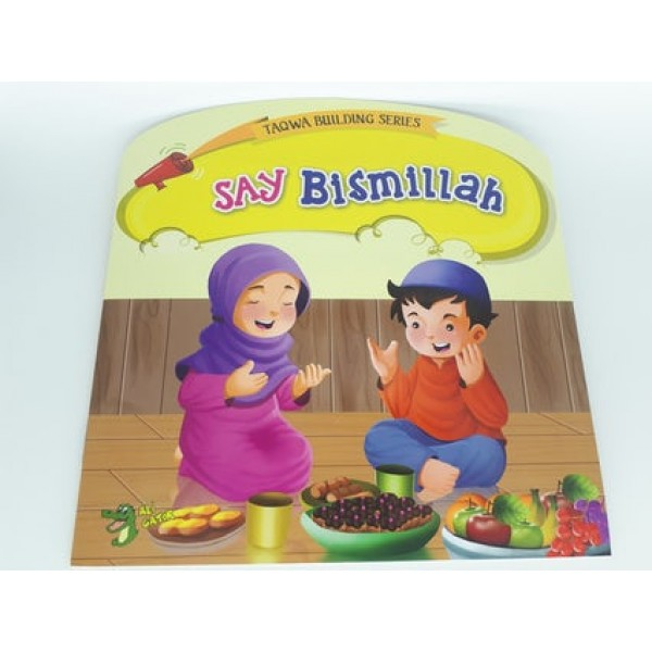 Say Bismillah (Taqwa Building Series)