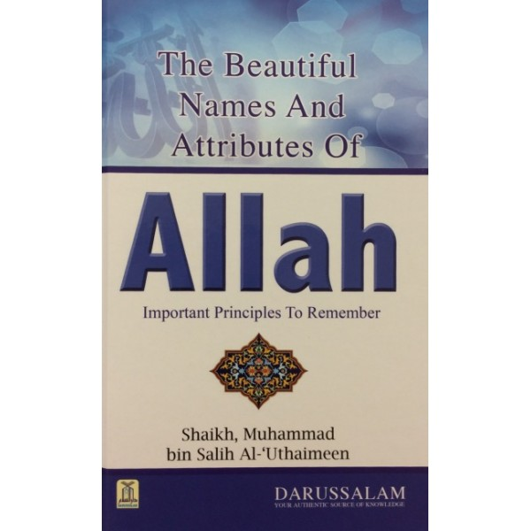 The Beautiful Names and Attributes of Allah: Important Principles To Remember
