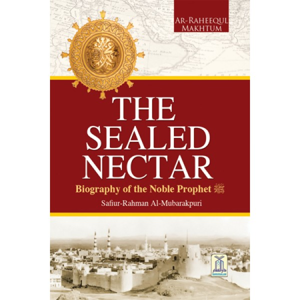 The Sealed Nectar: Biography of the Noble Prophet (SAW) Colour/ Picture