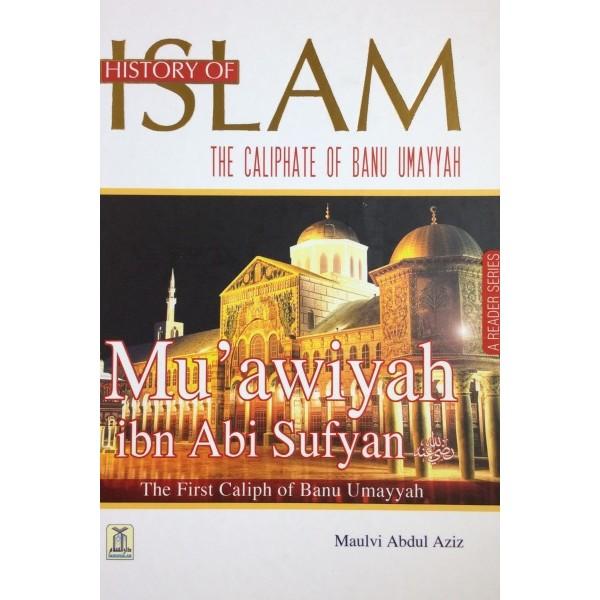 History of Islam: Muawiyah ibn Abi Sufyan