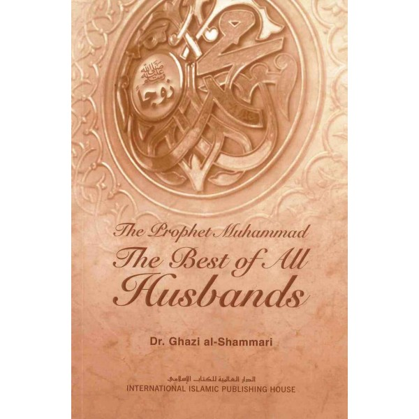 The Prophet Muhammad The Best of All Husbands (PB)