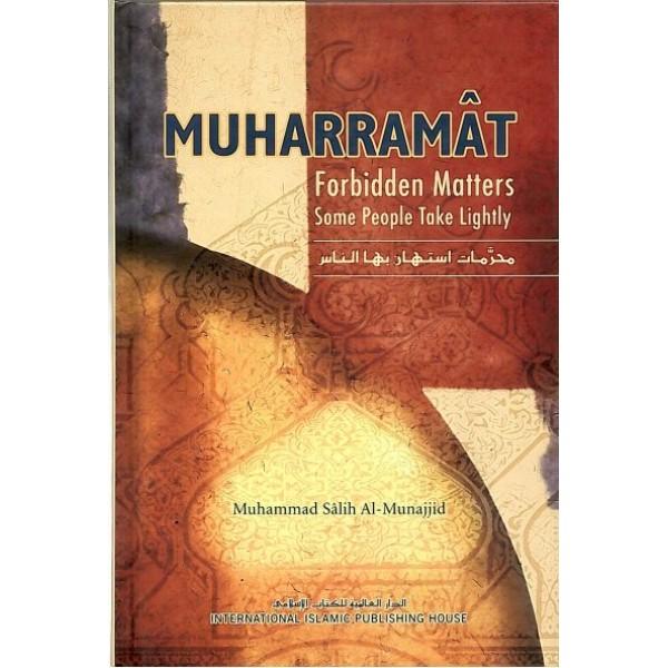 Muharramaat (Forbidden Matters Some People Take Lightly)