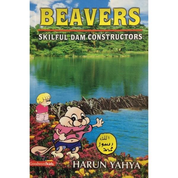 Beavers- Skilful Dam Constructors