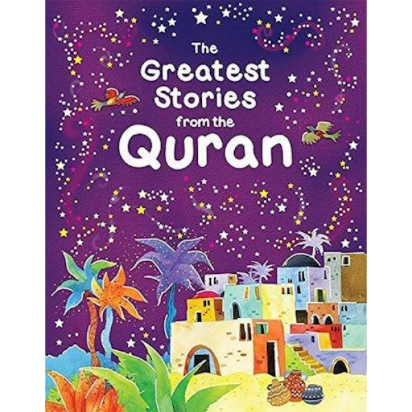 The Greatest Stories From The Quran (P/B)