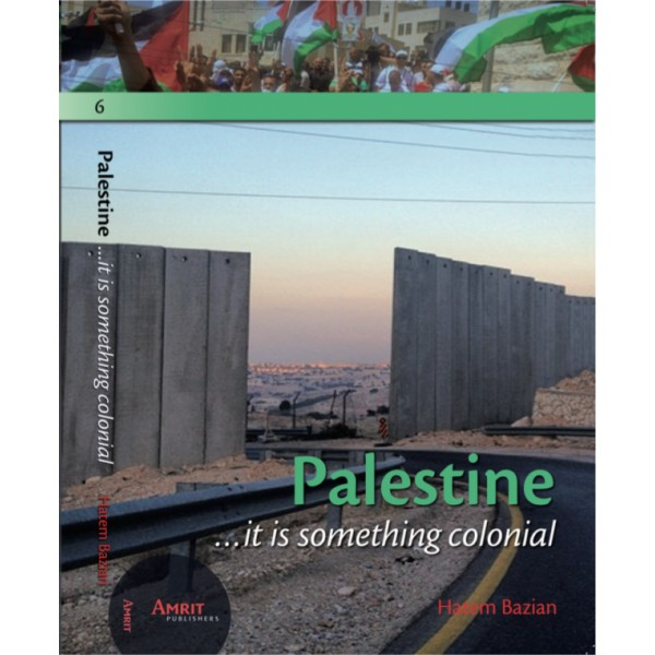 Palestine ; it is something colonial