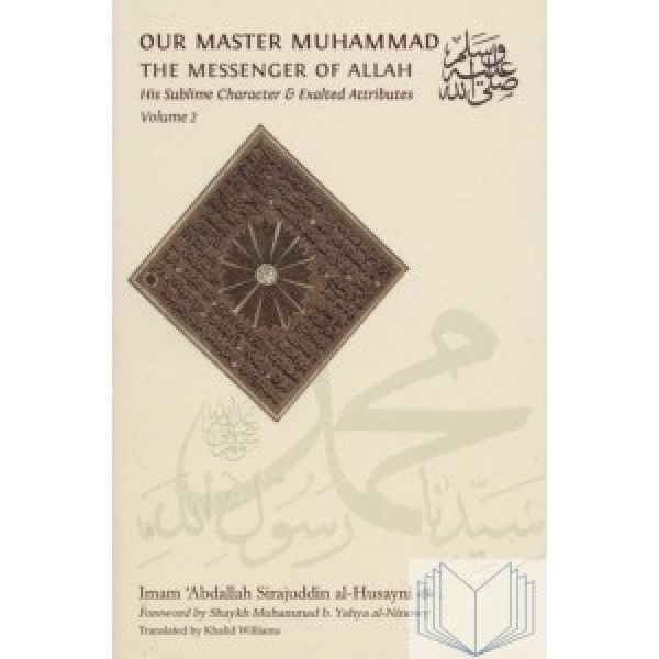 Our Master Muhammad - The Messenger of Allah VOL.2