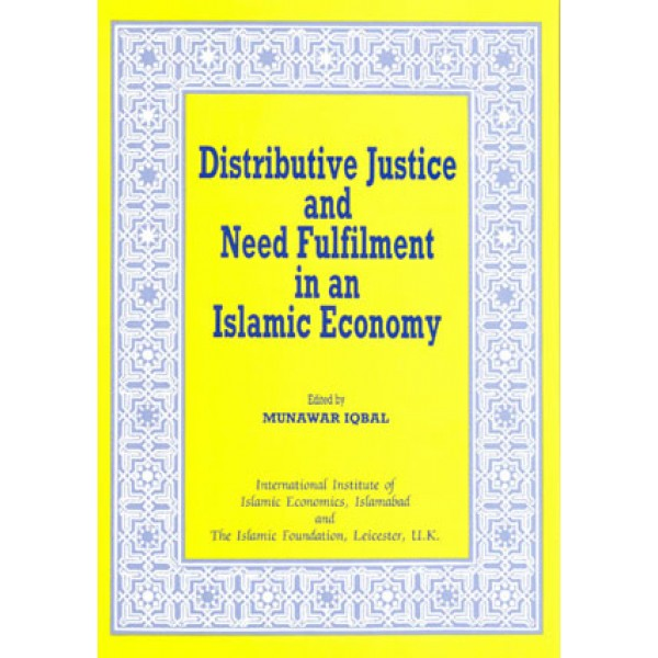 Distributive Justice and Need Fulfillment in an Islamic Economy
