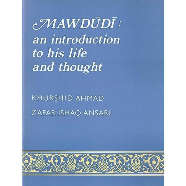 Mawdudi: An Introduction to His Life and Thought