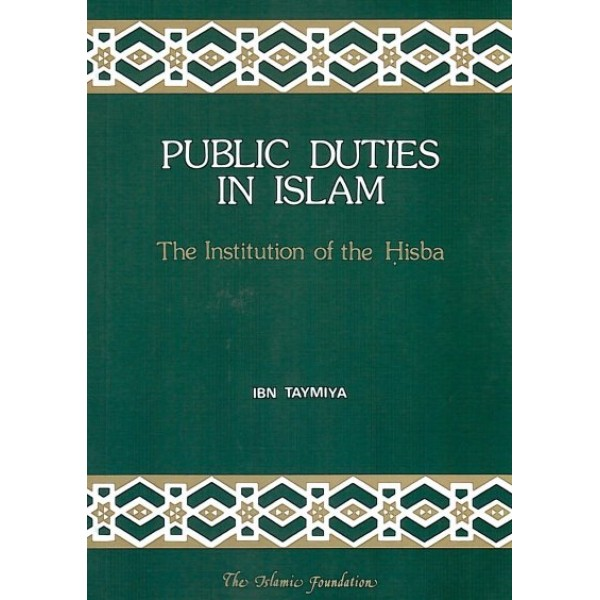 Public Duties in Islam: The Institution of the Hisba
