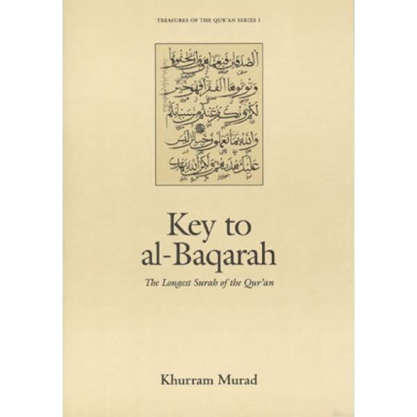 Key to al-Baqarah: The Longest Surah of the Qur'an