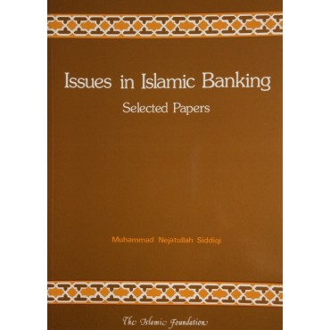 Issues in Islamic Banking: Selected Papers