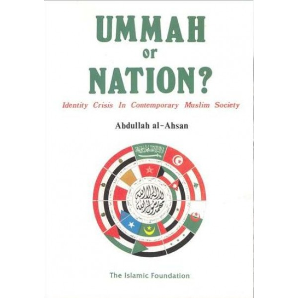 Ummah or Nation? Identity Crisis in Contemporary Muslim Society (HB)