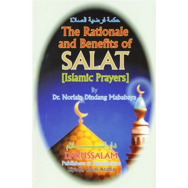 The Rationale and Benefits of Salat