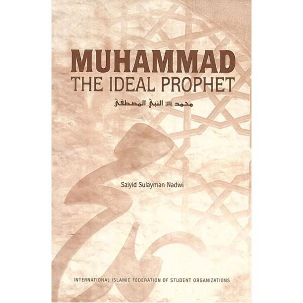 Muhammad: The Ideal Prophet