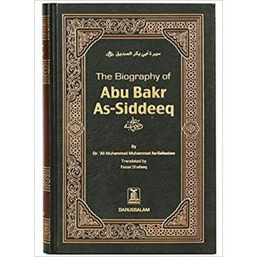 The Biography of Abu Bakr As - Siddeeq