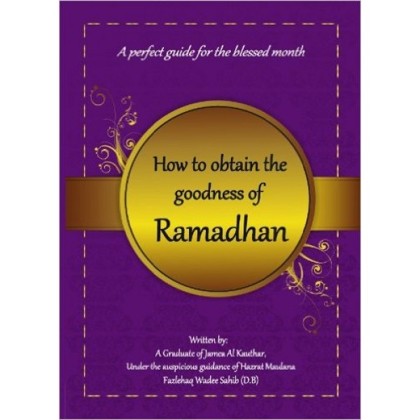 How To Obtain The Goodness of Ramadan
