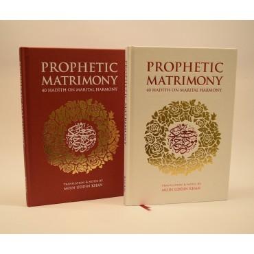Prophetic Matrimony : 40 Hadith on Marital Harmony