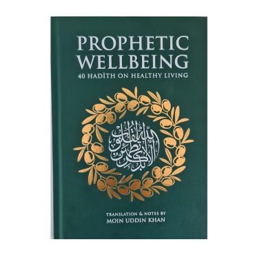 Prophetic Wellbeing - 40 Hadith on Healthy Living