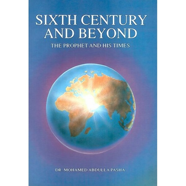Sixth Century and Beyond: The Prophet and his Times