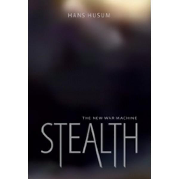 Stealth: The New War Machine