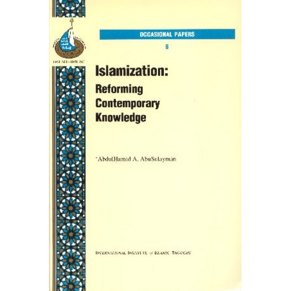 Islamization: Reforming Contemporary Knowledge (6)