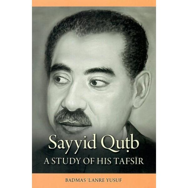 IBT - Sayyid Qutb - A Study of his Tafsir