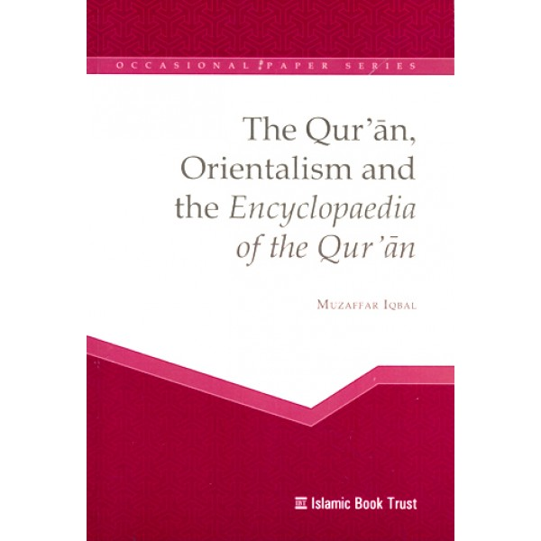 IBT - The Quran, Orientalism and the Encyclopaedia of the Quran