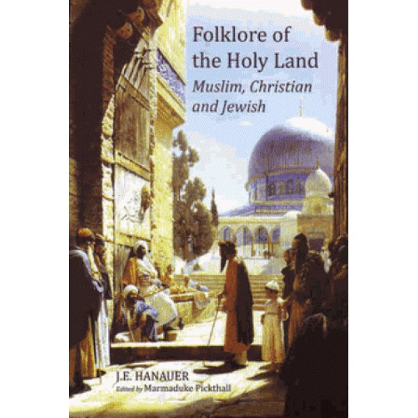 Folklore of the Holy Land - Muslim, Christian and Jewish