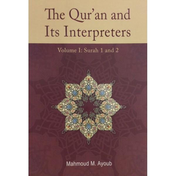 The Quran and Its Interpreters - Vol I (Surah 1 and 2)