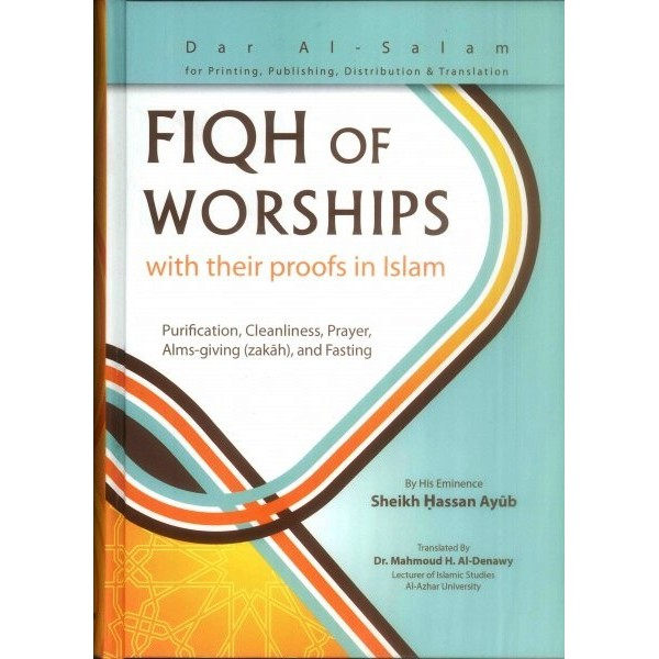 Fiqh of Worship : with their proofs in Islam