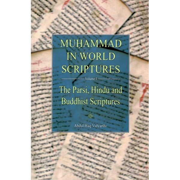 Muhammed in World Scriptures: Vol 1 - The Parsi, Hindu & Buddhist