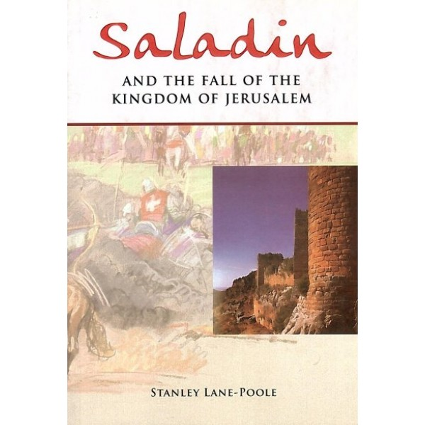 IBT - Saladin - And the fall of the Kingdom of Jerusalem