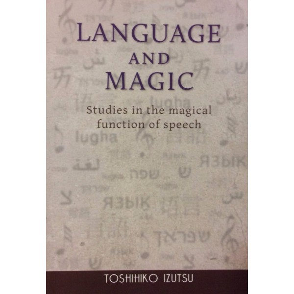 Language and Magic - Studies in the Magical Function of Speech