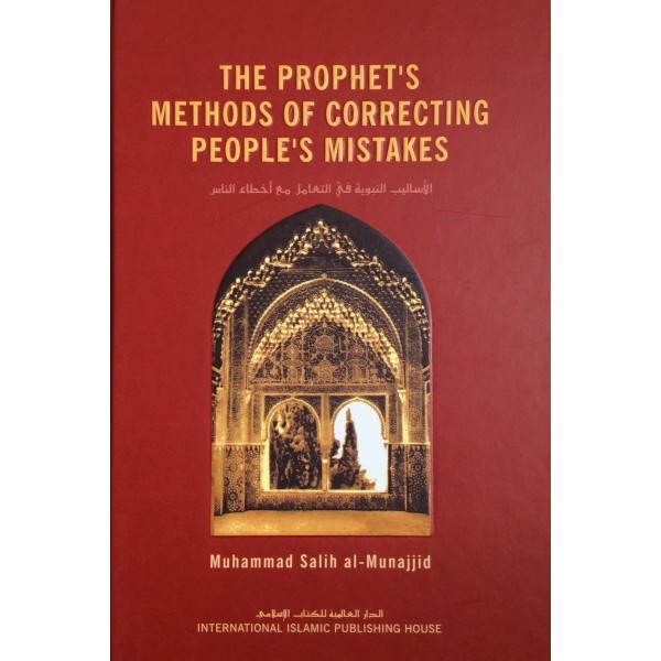 The Prophets Method of Correcting Peoples Mistakes (H/C)