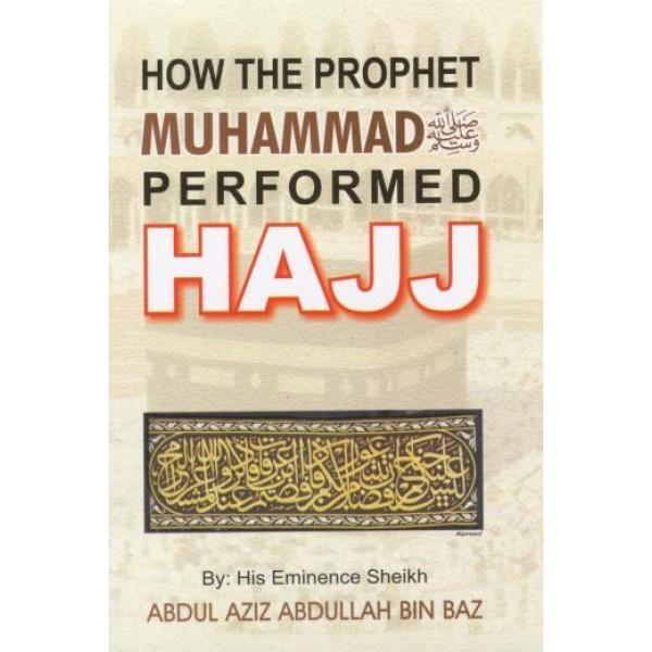 How The Prophet Muhammad Performed Hajj