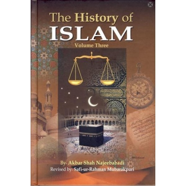 History Of Islam (Vol. 3)