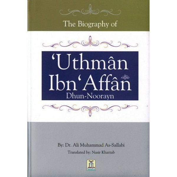 Biography of Uthman Ibn Affan
