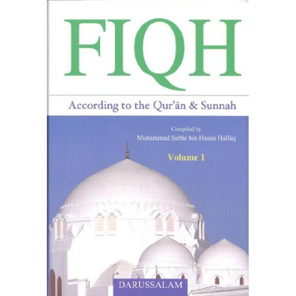 Fiqh According to the Quran and Sunnah Vol 1
